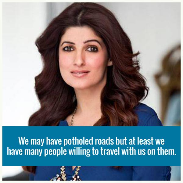 "Twinkle Khanna Birthday: ""We may have potholed roads but at least we have many people willing to travel with us on them."""