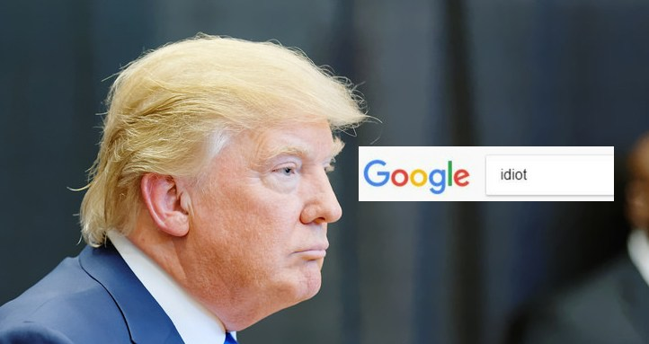 Type 'IDIOT' on Google search you will see the images of Donald Trump – Know How