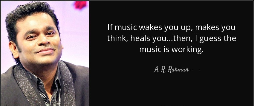 A R Rehman B'day – If music wakes you up, makes you think, Heals you…then I guess music is Working.