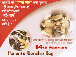 For the unversed Parents Worship Day as an alternative to Valentine's Day was proposed by Sant Shri Asharam Bapu in 2007 and every year it is Celebrated on February 14